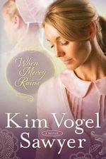 When Mercy Rains - Kim Vogel Sawyer