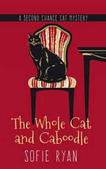 The Whole Cat and Caboodle - Sofie Ryan