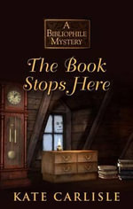 The Book Stops Here : Bibliophile Mystery - Kate Carlisle