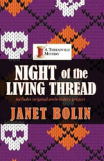 Night of the Living Thread : Threadville Mystery - Janet Bolin