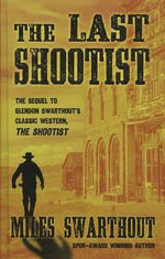 The Last Shootist - Miles Hood Swarthout