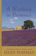 A Wedding in Provence - Ellen Sussman