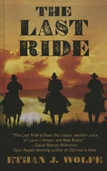 The Last Ride - Ethan J Wolfe