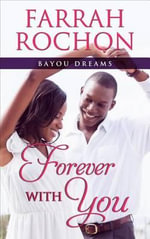 Forever with You : Bayou Dreams - Farrah Rochon