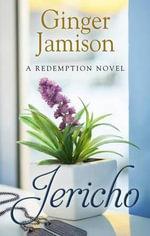 Jericho : Redemption Novel - Ginger Jamison