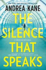 The Silence That Speaks : Forensic Instincts Novel - Andrea Kane