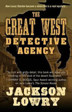 The Great West Detective Agency : Great West Detective Agency - Jackson Lowry