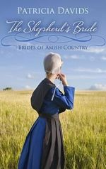 The Shepherd's Bride : Brides of Amish Country - Patricia Davids
