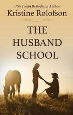 The Husband School - Kristine Rolofson, Etc