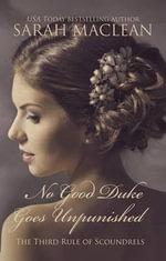 No Good Duke Goes Unpunished : The Third Rule of Scoundrels - Sarah MacLean