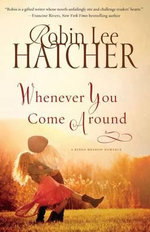 Whenever You Come Around : King's Meadow Novel - Robin Lee Hatcher