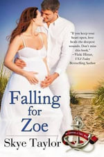 Falling for Zoe : Cameron's of Tide's Way - Skye Taylor