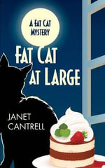 Fat Cat at Large : Fat Cat Mystery - Janet Cantrell