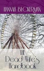 The Dead Wife's Handbook - Hannah Beckerman
