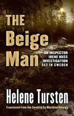 The Beige Man : Inspector Irene Huss Investigation - Helene Tursten