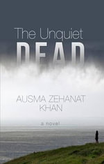The Unquiet Dead - Ausma Zehanat Khan