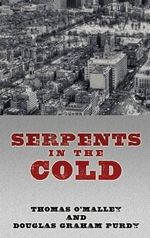 Serpents in the Cold - Thomas O'Malley