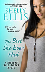 The Best She Ever Had : Gibbons Gold Digger Novel - Shelly Ellis