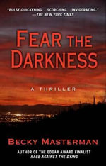 Fear the Darkness - Becky Masterman
