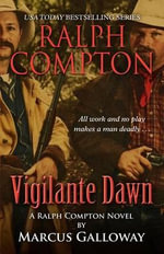 Ralph Compton Vigilante Dawn : Ralph Compton Novel - Marcus Galloway