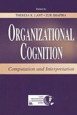 Organizational Cognition : Computation and Interpretation - Theresa K. Shapira