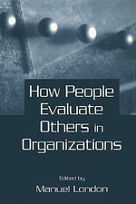 How People Evaluate Others in Organizations - Irving E. Sigel