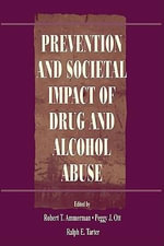 Prevention and Societal Impact of Drug and Alcohol Abuse - Robert T. Tarter