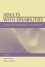 Adults with Disabilities : International Perspectives in the Community - Paul Reiter