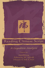 Reading Chinese Script : A Cognitive Analysis
