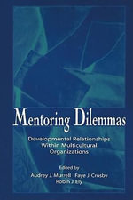 Mentoring Dilemmas : Developmental Relationships Within Multicultural Organizations - Audrey J. Murrell