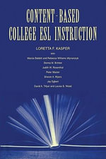 Content-Based College ESL Instruction - Loretta F. Kasper