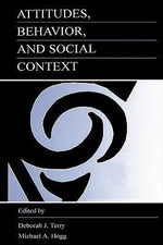 Attitudes, Behavior, and Social Context : The Role of Norms and Group Membership - Kerry Hamilton