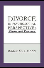 Divorce in Psychosocial Perspective : Theory and Research - Joseph Guttmann