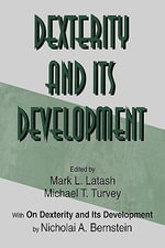 Dexterity and Its Development - W. Bruce Ward