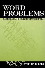 Word Problems : Research and Curriculum Reform - Stephen K. Reed