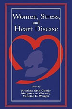 Women, Stress, and Heart Disease - Kristina Orth-Gomr