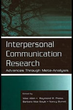 Interpersonal Communication Research : Advances Through Meta-Analysis - Robert E. Caldern