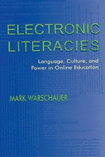 Electronic Literacies : Language, Culture, and Power in Online Education - Mark Warschauer