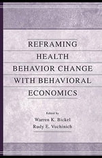 Reframing Health Behavior Change with Behavioral Economics - Warren K. Bickel