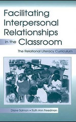 Facilitating Interpersonal Relationships in the Classroom : The Relational Literacy Curriculum - Diane Salmon