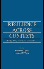 Resilience Across Contexts : Family, Work, Culture, and Community - Ronald D. Wang