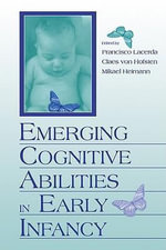 Emerging Cognitive Abilities in Early Infancy - Francisco Lacerda