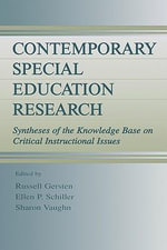 Contemporary Special Education Research : Syntheses of the Knowledge Base on Critical Instructional Issues - Ronald H. Thomas