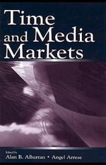 Time and Media Markets - Alan B. Albarran