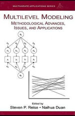 Multilevel Modeling : Methodological Advances, Issues, and Applications - Steven P. Reise