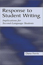 Response to Student Writing : Implications for Second Language Students - Dana R. Ferris