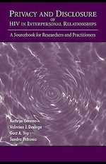 Privacy and Disclosure of Hiv in interpersonal Relationships : A Sourcebook for Researchers and Practitioners - Kathryn Greene