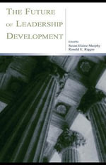 The Future of Leadership Development - Susan Elaine Murphy