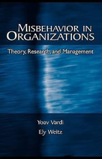 Misbehavior in Organizations : Theory, Research, and Management - Yoav Vardi