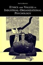 Ethics and Values in Industrial-Organizational Psychology - Sergio Morra, Camilla Sheese